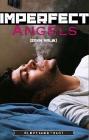Imperfect Angels (Zayn Malik) by loveanoutcast