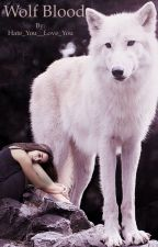 Wolf Blood by Hate_You__Love_You