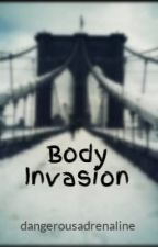 Body Invasion by dangerousadrenaline