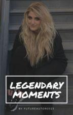 Legendary Moments [Meghan Trainor] by futureautor0323