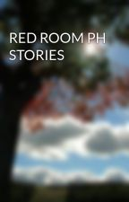 RED ROOM PH STORIES by LaykZoyne