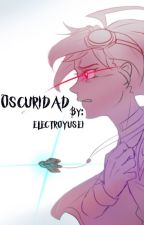 Oscuridad by electroyusei