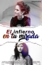 El Infierno en tu Mirada. by AlmaxAnonimax
