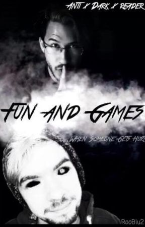 Fun and Games (Antisepticeye, Darkiplier x Reader) by RooBlu2