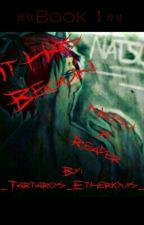 It Has Begun [Natsu X Reader] [Book 1] [On Hold] by _Tartaros_Etherious_