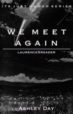 We Meet Again: Laurence X Reader  by JulyRain_123