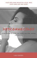 Desconhecidos by LikaGuedes