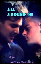 All Around Me by AdiraPhoenixLambert