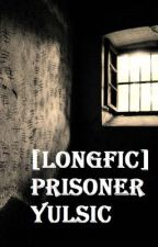 [Longfic] Prisoner - Yulsic (End) by peridot210