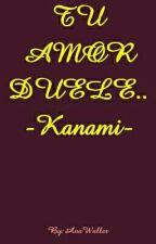 Tu amor... Duele -Karmanami- by AnaWaller-XaviDemova