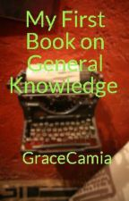 My First Book on General Knowledge by GraceCamia