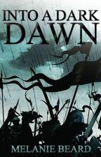 Into a Dark Dawn by MelanieBd