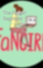 The Fangirl Regiment by THE_FANGIRL_REGIMENT