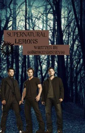 Supernatural Lemons [ON HIATUS] - Dean x Reader 1 - Wattpad