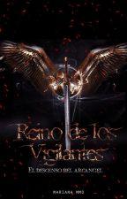 Reino de los Vigilantes: El descenso del Arcángel. |#1| by wickedkingdom