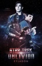 Star Trek: Oblivion  by Eyladon