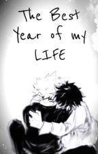 The Best Year of my Life {Kastudeku} by xXxJINX