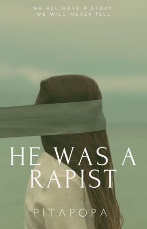 He was a Rapist (Love Lust And Vengeance) #watty2016 by PITAPOPA