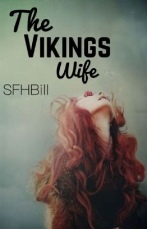 The Vikings Wife by SFHBill