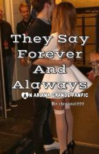 They Say Forever And Always - ariana grande and nathan sykes by Christina1999