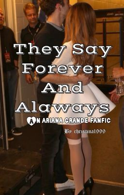 Forever and always - ariana grande and Nathan sykes