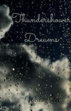 ~*Thundershower Dreams*~ by XxWishingStarxX