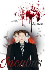 INCUBUS (Vampire) - FF EXO [COMPLETED] by sungkyuchan08
