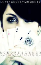 The Ace of Silence *Avenged Sevenfold* (Watty Awards 2012) by LovingEveryMoment2