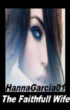 The Faithful Wife by HannaGarcia01