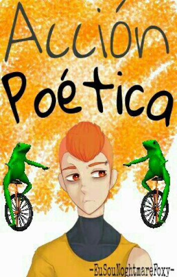 Acción Poética    By: Fox.w.