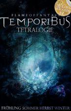 Temporibus Tetralogie by flameoffantasy