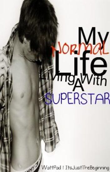 My 'Normal' Life Living With A Super-Star.