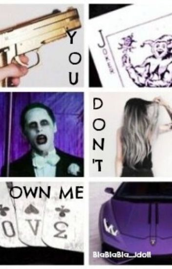 You don't own me |Joker's sister|