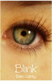 ~ Blink ~ by BenCarey
