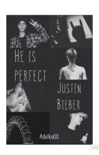 He is perfect [JB] by TaylorBieber00