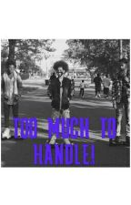 Too Much To Handle(ayo and teo fanfic) by foreign_Queen1
