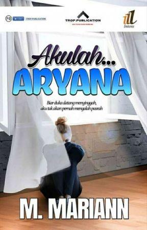 Akulah.. ARYANA ( Sudah Terbit ) by M_mariann