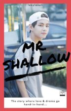 Mr. Shallow || K. Taehyung by lazilazuli