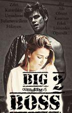 BİG BOSS 2 - Beraber by QueenBSMV5