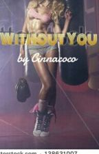 Without You by Cinnacoco