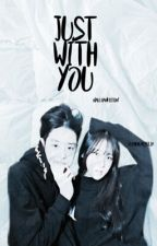 Just With You  { Nalu Fanfic // COMPLETED } by lusheheartfilia