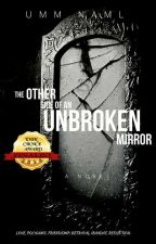 The Other Side Of An Unbroken Mirror by UmmNaml