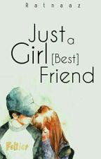 Just A Girl[Best]Friend by Ratnaaz