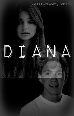 Diana ( A One Direction Fan Fiction)