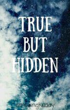 True But Hidden by lostwandarer