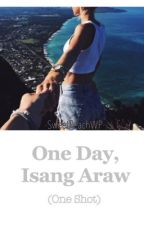 One Day, Isang Araw (One shot) by SweetPeachWP
