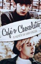 Café o Chocolate||ChanBaek OneShot by Byun-Bacoon