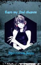 Earn my 2nd chance by Princess_Janiz