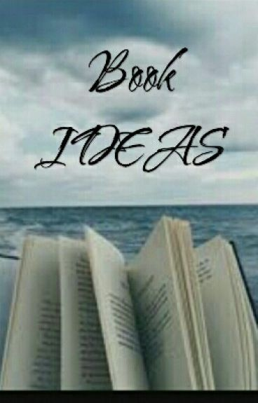 Book Ideas by unknown_username