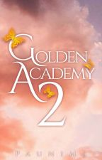 GOLDEN ACADEMY: FINDING MYSELF ( battle of the prophesy) by Paunime_Sweet
